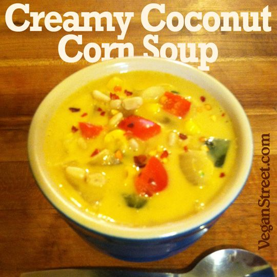 Creamy Coconut Corn Soup | Vegan Recipes To Try | Pinterest