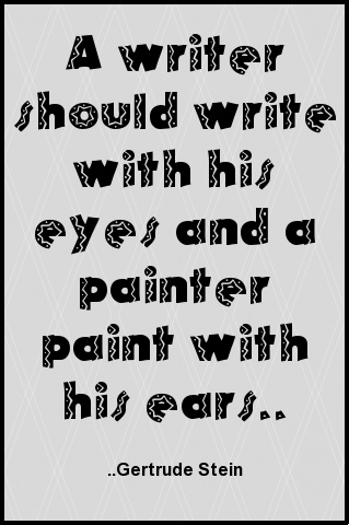 a writer should write with his eyes and a painter by. Black Bedroom Furniture Sets. Home Design Ideas