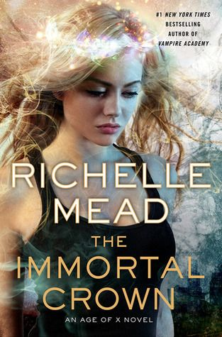 The Immortal Crown by Richelle Mead | Age of X, BK#2 | Publisher: Dutton Adult | Publication Date: May 29, 2014 | www.richellemead.com | #Paranormal #dystopian #mythology
