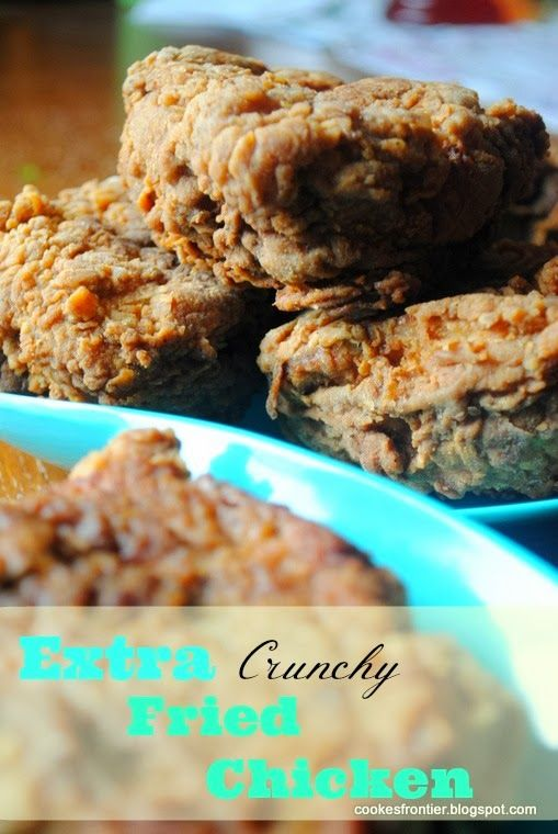 Extra Crunchy Fried Chicken | Cooke's Frontier Pins | Pinterest