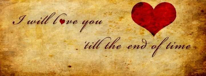 My Love Will Last Till The End Of Time