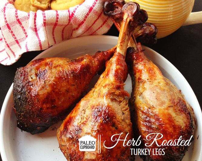 Herb Roasted Turkey Leg Recipe | For the Love of Food & Drinks | Pint ...