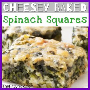 TheFittchick Spinach Squares… Ingredients: - 2 boxes frozen spinach ...