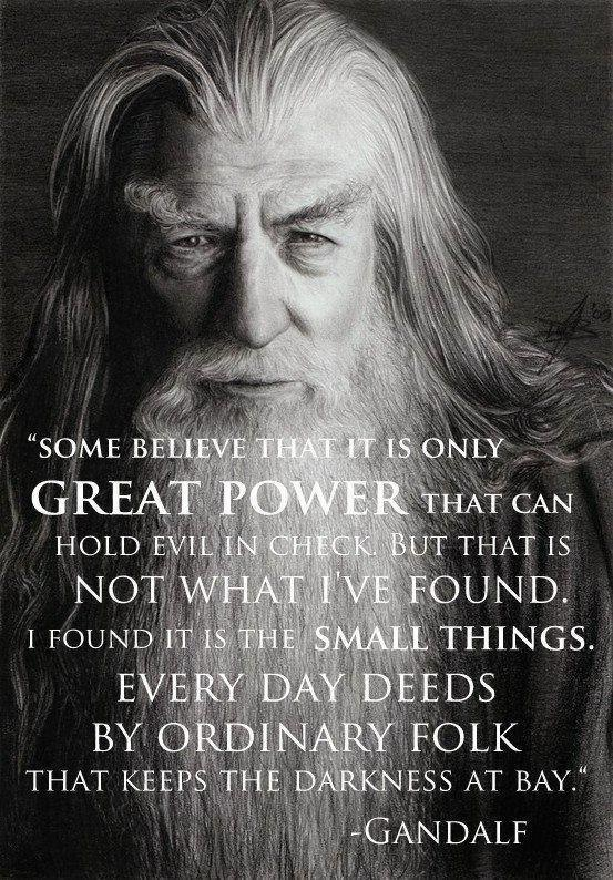 The Hobbit 3 Quotes About Love : Love Gandalf :) The Hobbit & The Lord of The Rings