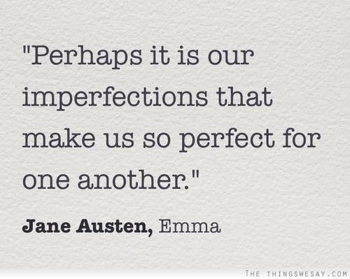 The Imperfection Makes It Perfect