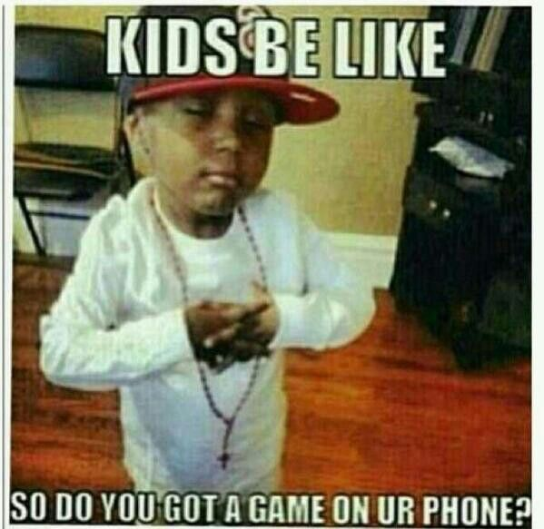 Kids be like...
