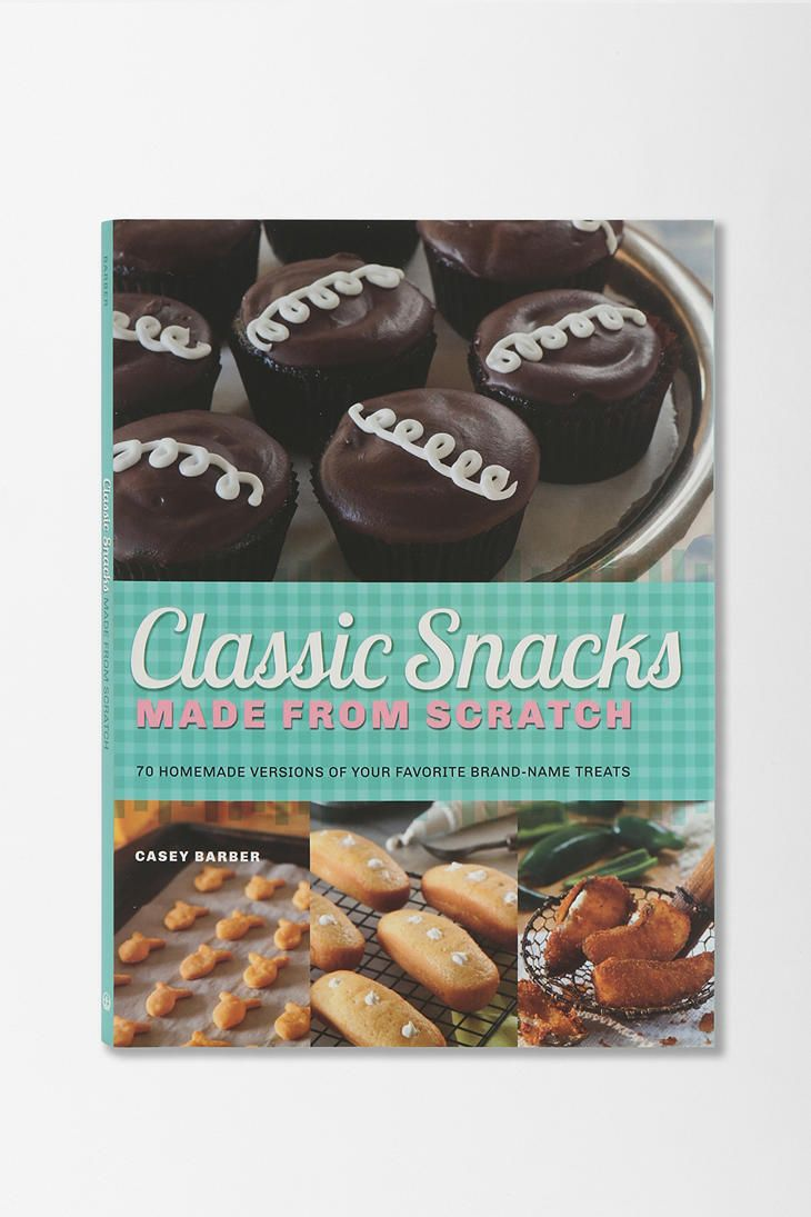 Classic Snacks Made From Scratch By Casey Barber #urbanoutfitters