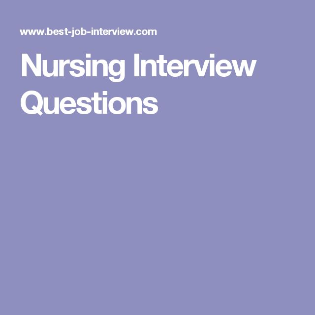 Nursing Interview Questions Answers and Tips The Balance 4518498
