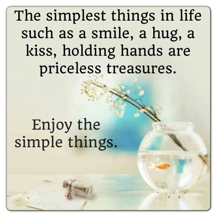 simple things in life For me, i've learnt a few simple things that always put me back on track  one  must work on all three to ensure a happy, balanced life if you're.