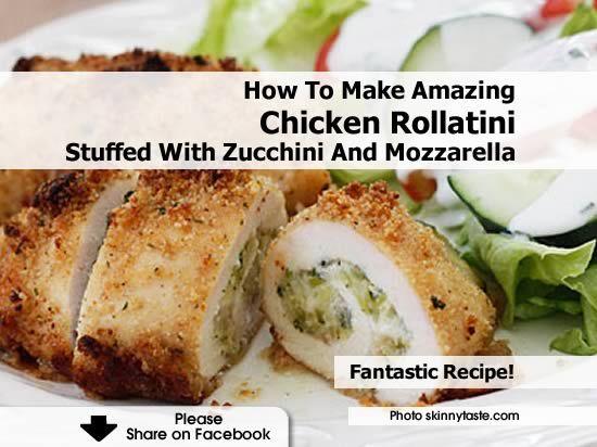 To Make Amazing Chicken Rollatini Stuffed With Zucchini And Mozzarella ...