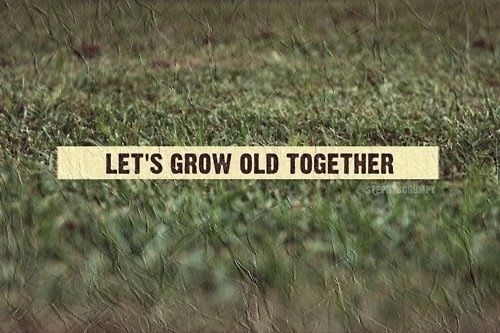 Lets grow old together! Family Pinterest