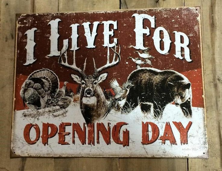Rustic Man Cave Quotes : I live for opening day hunting quote man cave