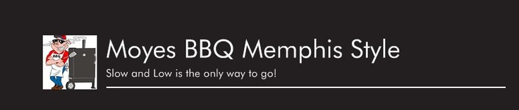 Moyes BBQ Memphis Style - Slow and Low is the only way to go!  www.moyesbbq.com