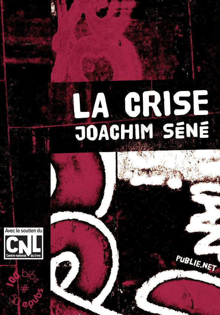 La crise, Joachim Séné  Opération #100bibs50epubs  Pinterest