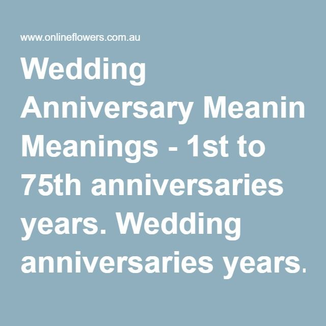 Wedding Anniversary Meanings  1st to 75th anniversaries