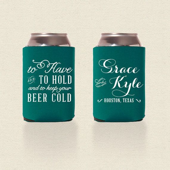 To have and to hold wedding koozies wedding favor pick your quant
