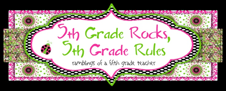 5th Grade Rocks, 5TH Grade Rules...5th grade blog