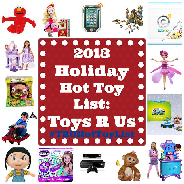 2013 Holiday Hot Toys List: Toys R Us!!