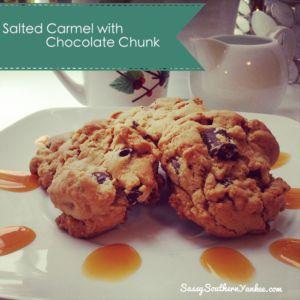 Salted Carmel Chocolate Chunk Cookies - Sassy Southern Yankee