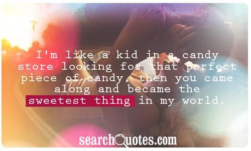 the sweetest thing | Love&Relationship Quotes- Him&I ...