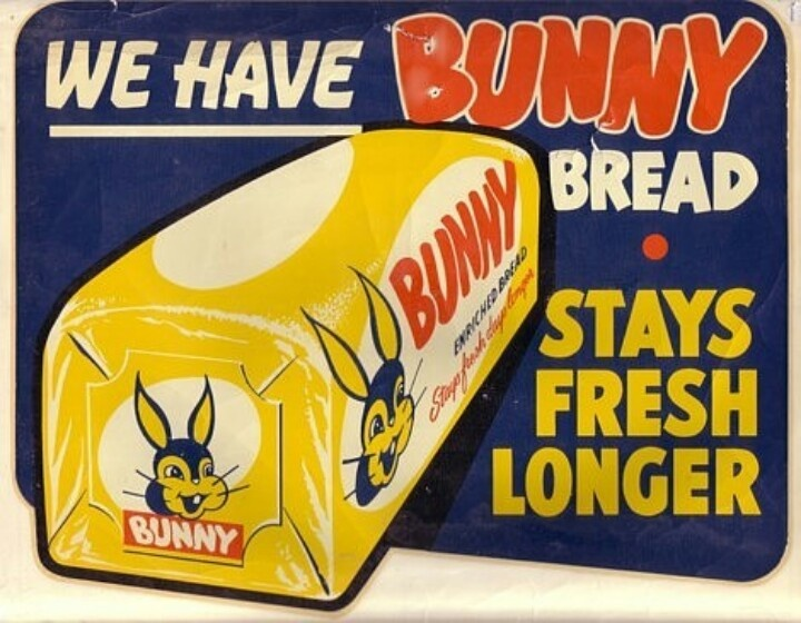 Bunny Bread-IF you haven't tried it, go to Walmart and buy a loaf!