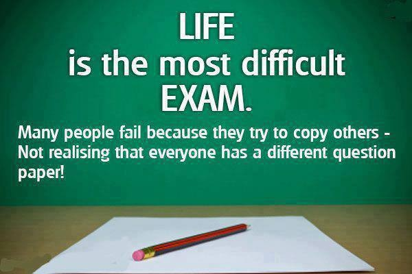 life is the hardest exam great quotes for school