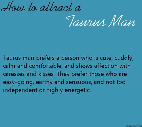 What To Expect When Dating A Taurus Man