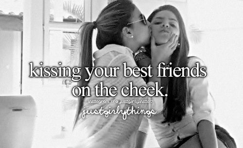 Friend Kiss Quotes : Kissing your best friends on the cheek friend