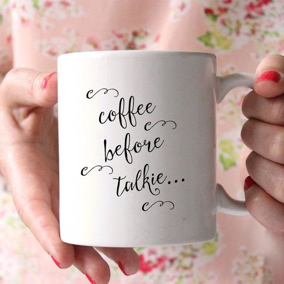 Hey, I found this really awesome Etsy listing at https://www.etsy.com/listing/199909709/coffee-before-talkie-mug-pre-order