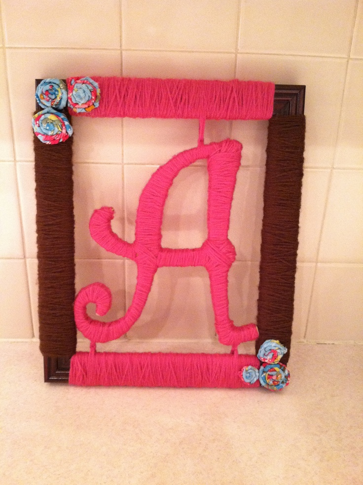 Baby Shower Gift I Made for Baby Ayla.  Yarn-Wrapped Frame and Wooden Letter--Flowers Made from Pretty Scrap Material and Tacky Glue :) Ta-Da!