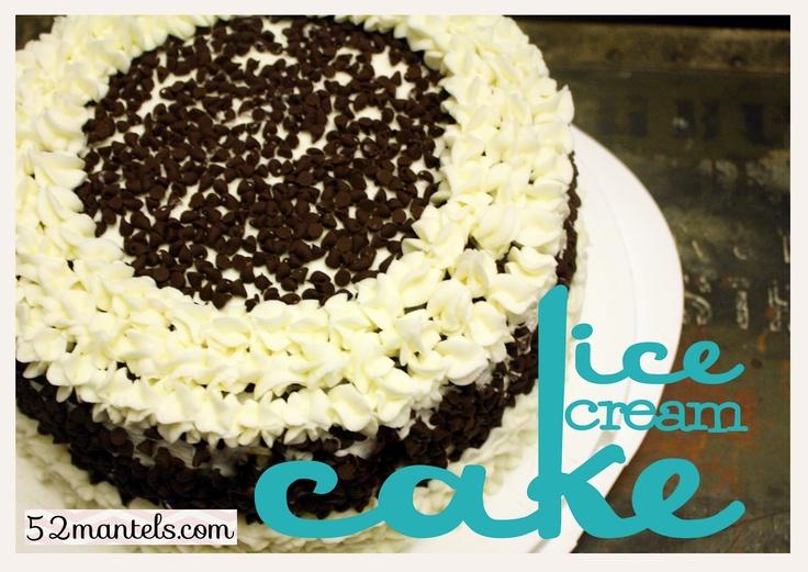 52 Mantels: Ice Cream Cake #recipe