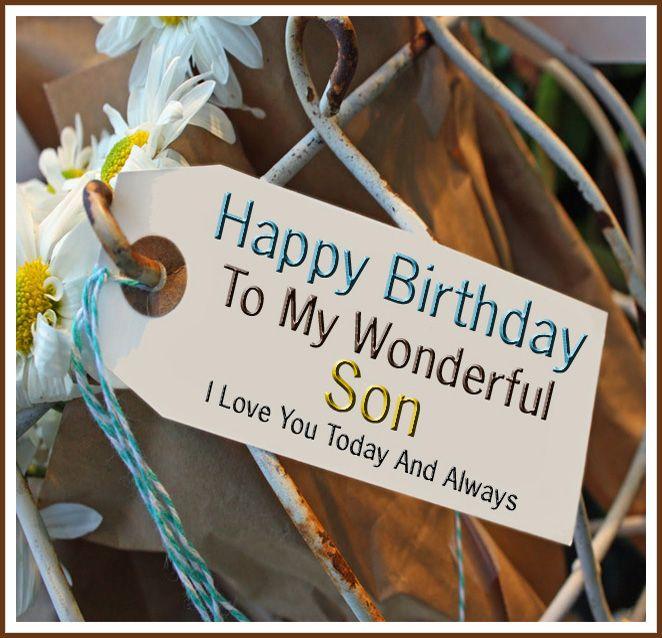 Happy Birthday To My Wonderful Son I Love You Happy Birthday Son Birthday Wishes For Son