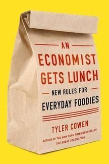 An Economist Gets Lunch: New Rules for Everyday Foodies.