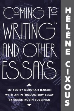 helene cixous + coming to writing and other essays