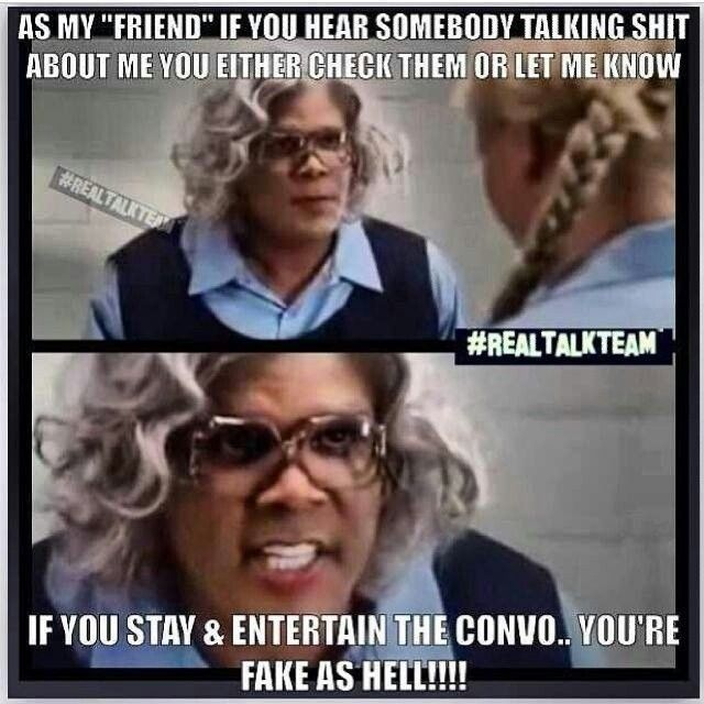Funny Memes About Fake Friends : Madea quotes about friendship quotesgram