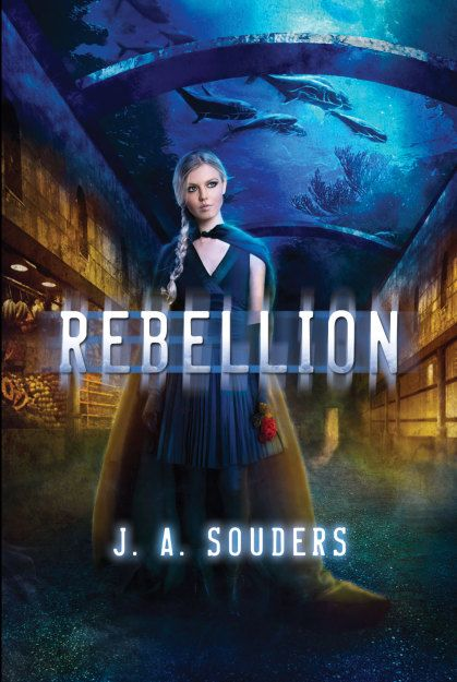 Rebellion (Elysium Chronicles #3) by J.A. Souders