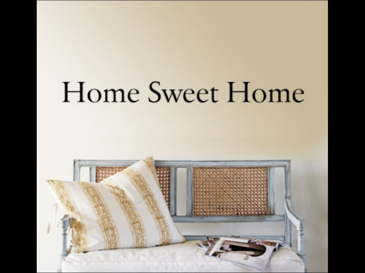 Home sweet home quotes about the home pinterest for Home sweet home quotes