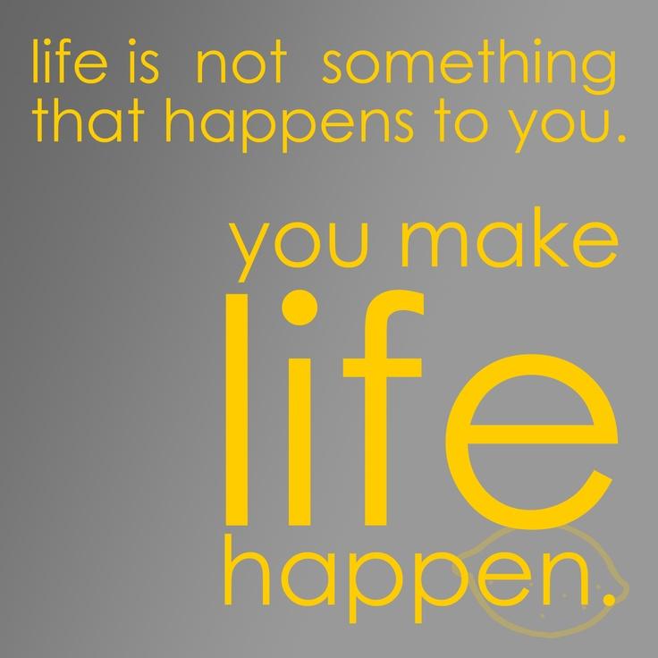make life happen