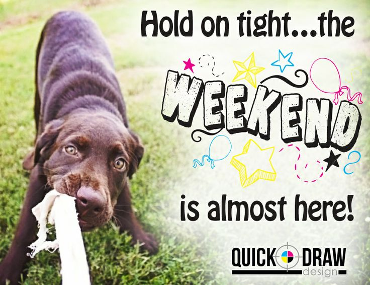 the weekend is almost here   quick drawdesign