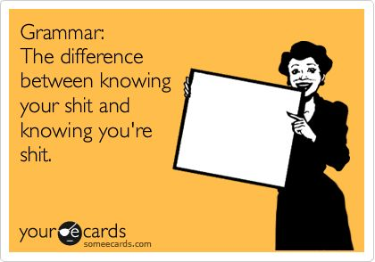 One of my biggest pet peeves... is it you'res too?