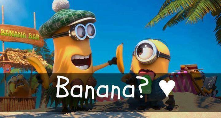 Banana | Minions... banana | Pinterest