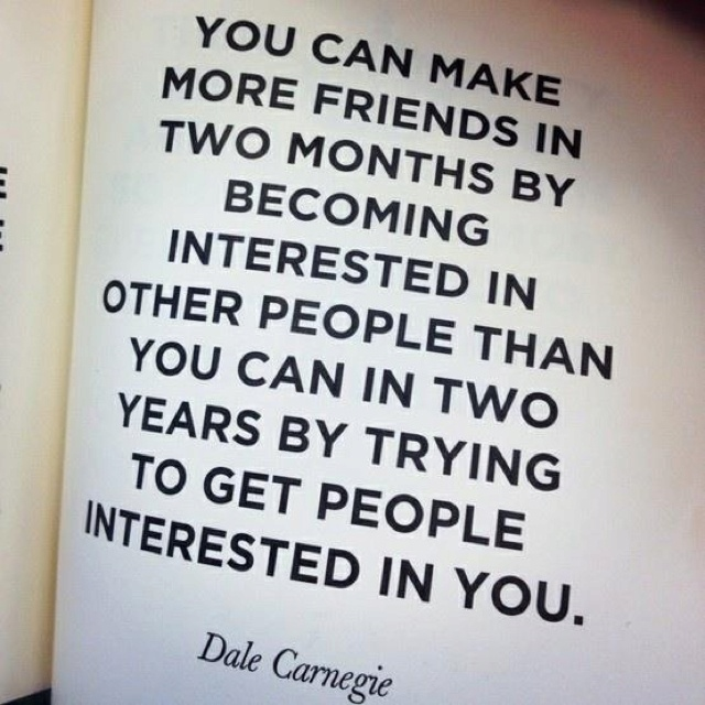 Dale Carnegie You Can Make More Friend Quotes