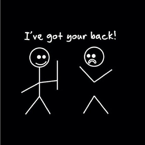 Quotes About Having A Friends Back : I ve got your back funny friendship quotes