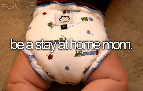 I can cross this one off my list! I love being a stay at home.. I'm dreading having to go back to work one day... :(