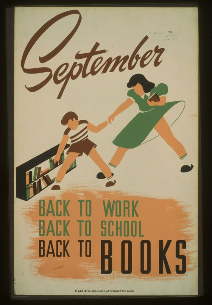 September - back to work - back to school - back to BOOKS / V. Donaghue. Chicago : Illinois WPA Art Project, [1940]