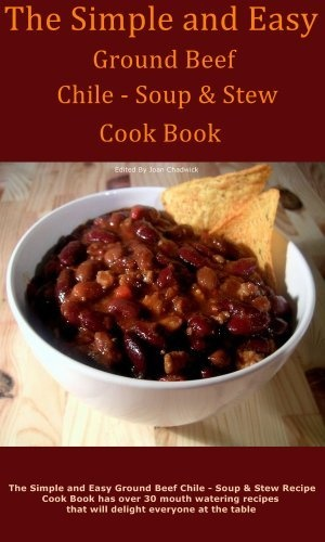 FREE - The Simple and Easy Ground Beef Chile - Soup & Stew Cook Book ...