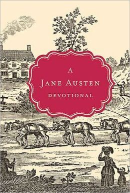 "A Jane Austen Devotional. The ""wit and wisdom of Jane Austen"" paired with the ""timeless truths of Scripture."" Love reading this :D"
