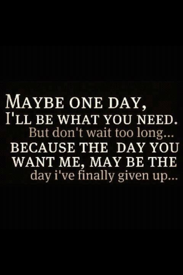 Maybe one day quotes pinterest