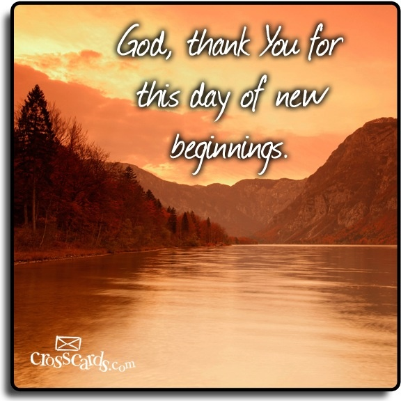 Thank you for this day of new beginnings