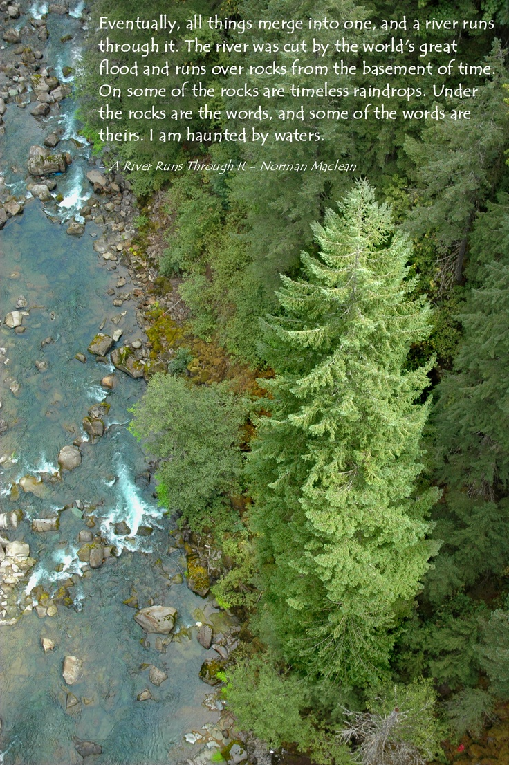 A River Runs Through It Quotes Quotesgram